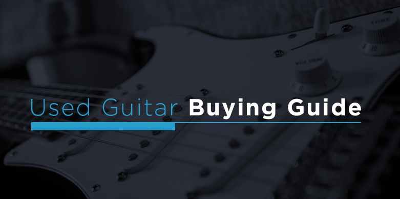 Used Guitar Buying Guide