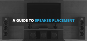 A guide to speaker placement