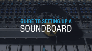 A guide to setting up a sound board