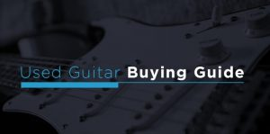 A guide to used guitar buying