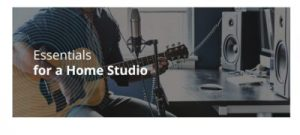 Essentials to setting up a home studio
